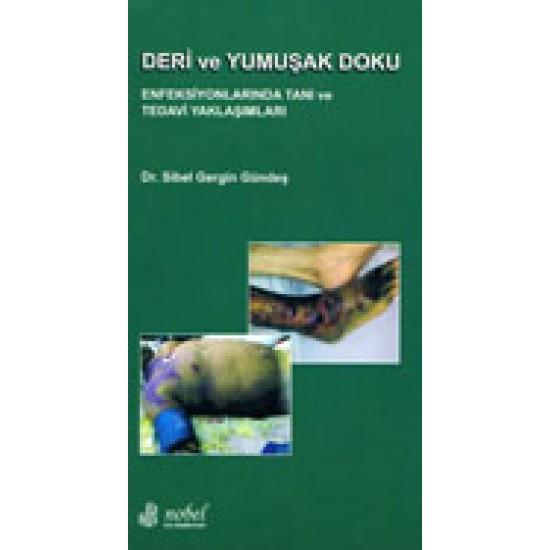 Deri ve Yumuşak Doku Enfeksiyonlarında Tanı ve Tedavi Yaklaşımları