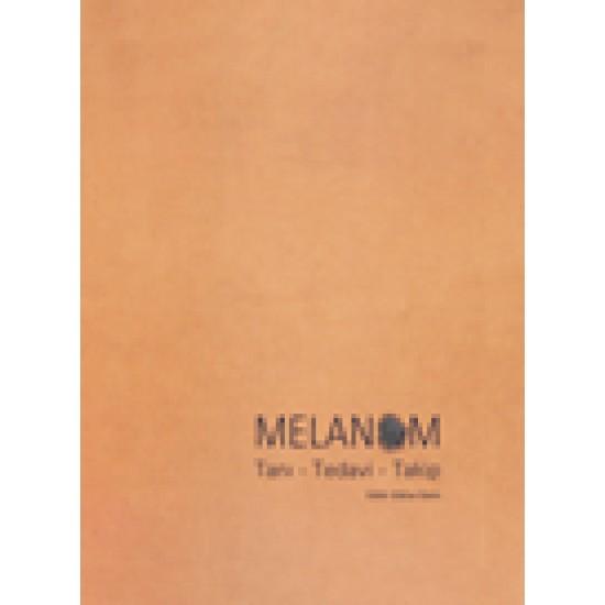 Melanom Tanı - Tedavi - Takip