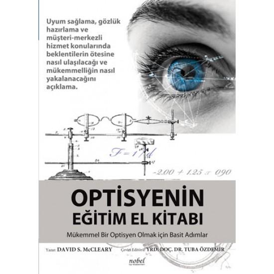 Optisyenin Eğitim El Kitabı: Mükemmel Bir Optisyen Olmak için Basit Adımlar