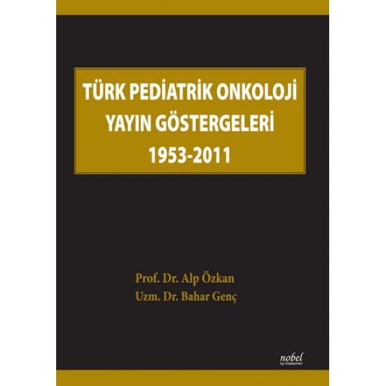 Türk Pediatrik Onkoloji Yayın Göstergeleri 1953-2011