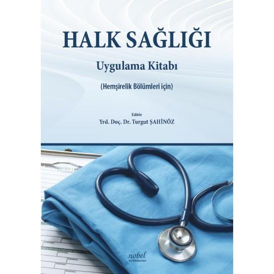 Halk Sağlığı Uygulama Kitabı (Hemşirelik Bölümleri için)