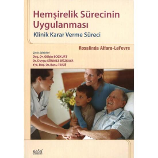 Hemşirelik Sürecinin Uygulanması: Klinik Karar verme Süreci