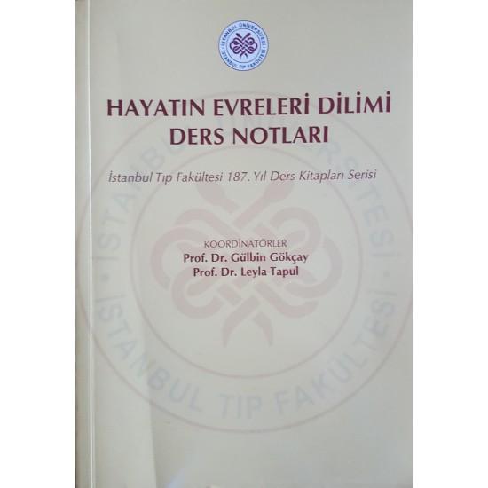 Hayatın Evreleri Dilimi Ders Notları: İstanbul Tıp Fakültesi 187. Yıl Ders Kitapları Serisi