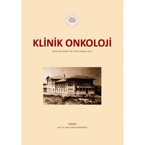 Klinik Onkoloji: İstanbul Tıp Fakültesi 185. Yıl Ders Kitapları Serisi