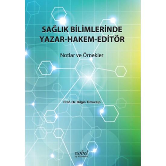 Sağlık Bilimlerinde Yazar:-Hakem-Editör:: Notlar ve Örnekler