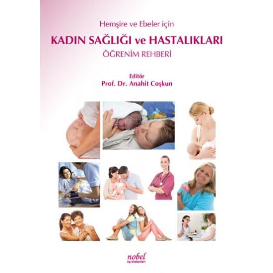 Hemşire ve Ebeler için Kadın Sağlığı ve Hastalıkları Öğrenim Rehberi
