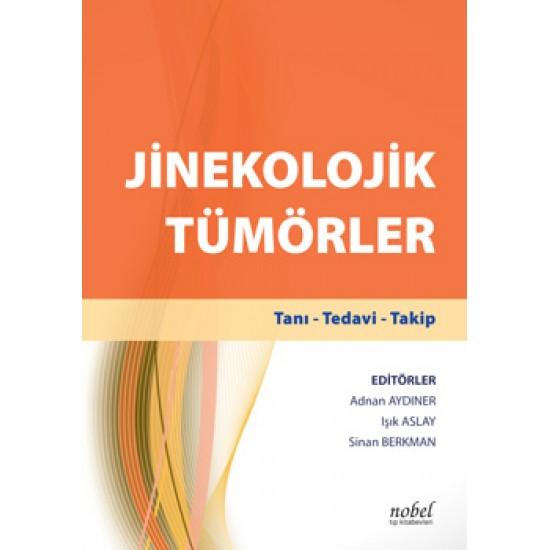 Jinekolojik Tümörler: Tanı - Tedavi - Takip + El Kitabı