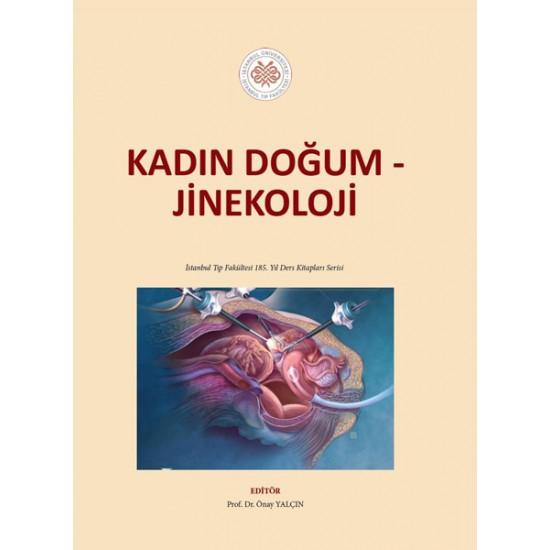 Kadın Doğum - Jinekoloji: İstanbul Tıp Fakültesi 185. Yıl Ders Kitapları Serisi