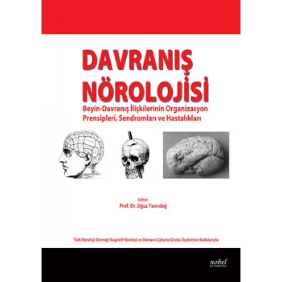 Davranış Nörolojisi: Beyin-Davranış İlişkilerinin Organizasyon Prensipleri, Sendromları ve Hastalıkları