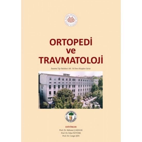 Ortopedi ve Travmatoloji: İstanbul Tıp Fakültesi 185. Yıl Ders Kitapları Serisi