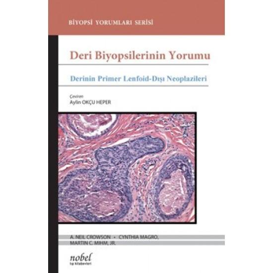 Deri Biyopsilerinin Yorumu: Derinin Primer Lenfoid-Dışı Neoplazileri