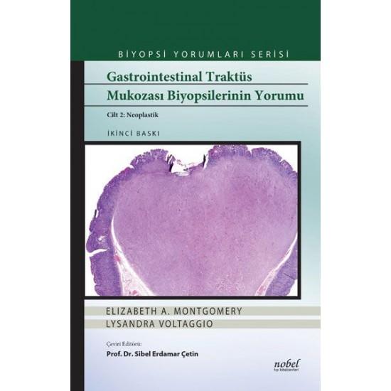 Gastrointestinal Traktüs Mukozası Biyopsilerinin Yorumu Cilt 2: Neoplastik - Biyopsi Yorumları Serisi