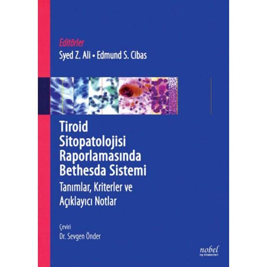 Tiroid Sitopatolojisi Raporlamasında Bethesda Sistemi: Tanımlar, Kriterler ve Açıklayıcı Notlar