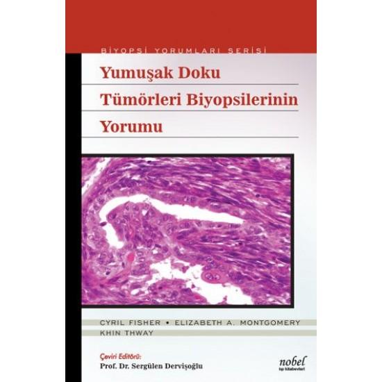 Yumuşak Doku Tümörleri Biyopsilerinin Yorumu - Biyopsi Yorumları Serisi