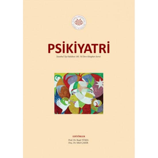 Psikiyatri - İstanbul Tıp Fakültesi 185. Yıl Ders Kitapları Serisi