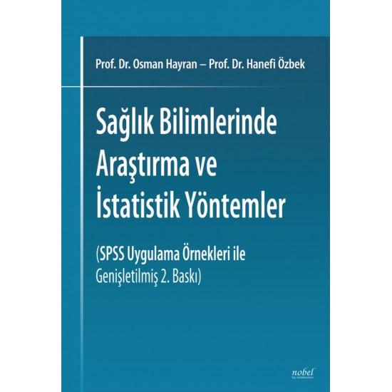 Sağlık Bilimlerinde Araştırma ve İstatistik Yöntemler (SPSS Uygulama Örnekleri ile Genişletilmiş 2. Baskı)